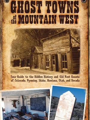 Ghost Towns of the Mtn. West