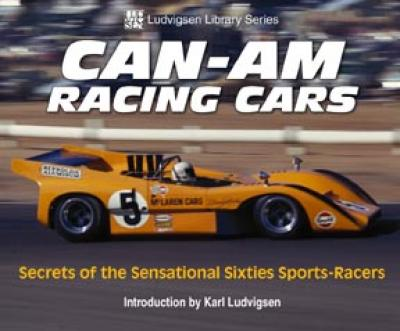Can-Am Racing Cars Secrets of the Sensational Sixties Sports Racers