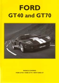 Ford GT40  GT70 & The New GT