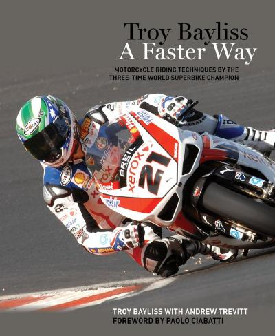 Troy Bayliss  A Faster Way