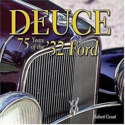Deuce 75 Years of the '32 Ford