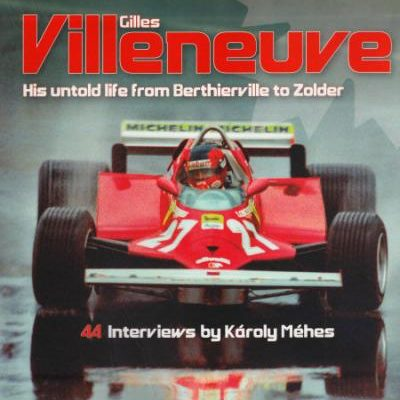 Gilles Villeneuve - His Untold