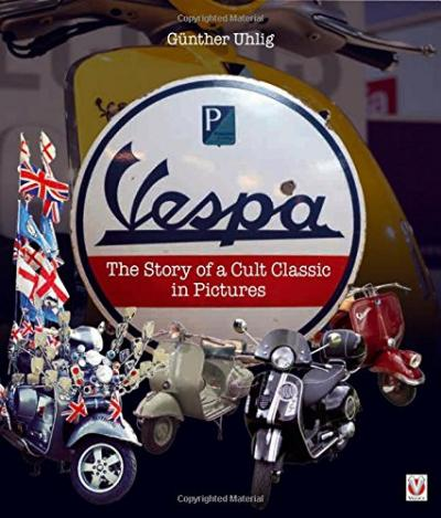 Vespa: The Story of a Cult Clas