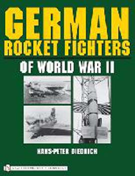 German Rocket Fighters WWII