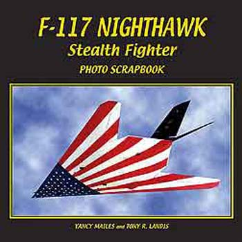 F-117 NIGHTHAWK  PHOTO SCRAPBOOK