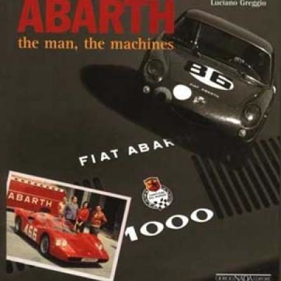 Abarth, The Man , the Machines