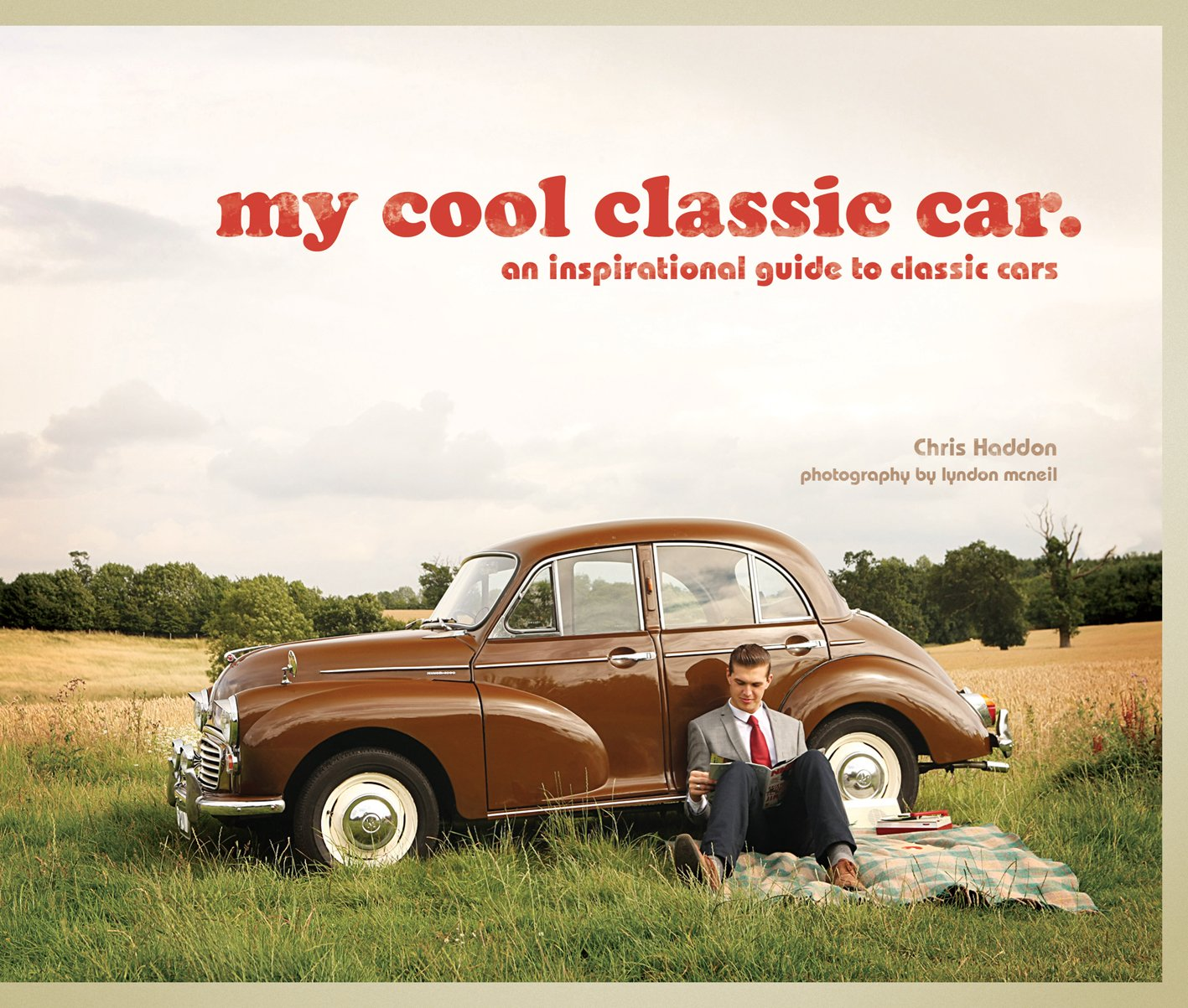 My Cool Classic Car An Inspirational Guide To Classic Cars - Classic car guide